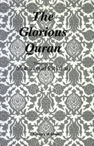 The Glorious Qur'an: Arabic Text and English: Pickthall, Marmaduke William;