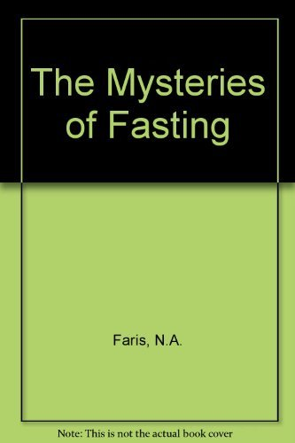 The Mysteries of Fasting: Being a Translation: Nabih Amin Faris