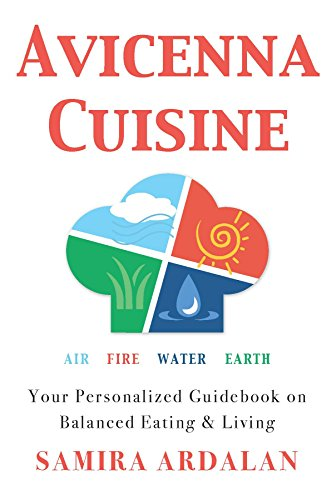 Avicenna Cuisine: Your Personalized Guidebook on Balanced: Samira Ardalan