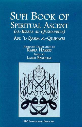 Sufi Book of Spiritual Ascent: Abul Q. Al-Qushayri