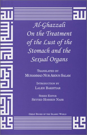 9781567446951: Al-Ghazzali On the Treatment of the Lust of the Stomach and the Sexual Organs