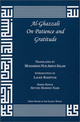 Al-Ghazzali on Patience and Gratitude: Al-Ghazzali, Muhammad