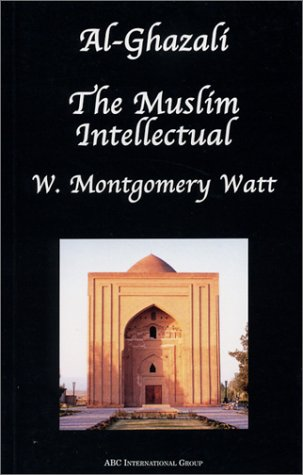 9781567447170: Al-Ghazali the Muslim Intellectual