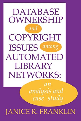 9781567500165: Database Ownership and Copyright Issues Among Automated Library Networks: An Analysis and Case Study (Contemporary Studies in Information Management, Policies & Services)