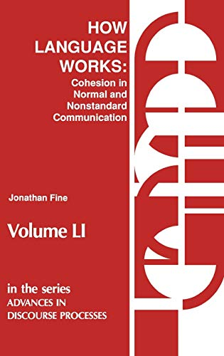 51: How Language Works: Cohesion in Normal and Nonstandard Communication (Advances in Discourse Processes) (1567500447) by Jonathan Fine