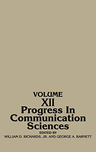 Progress in Communication Sciences, Volume 12: George Barnett