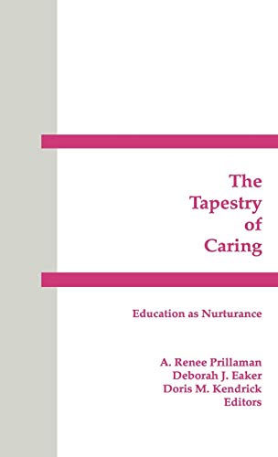 9781567500752: The Tapestry of Caring: Education as Nurturance (Interpretive Perspectives on Education and Policy)