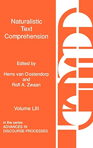9781567500998: 53: Naturalistic Text Comprehension (Advances in Discourse Processes)