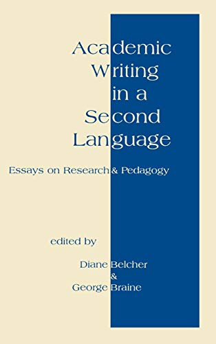 9781567501155: Academic Writing in a Second Language: Essays on Research and Pedagogy