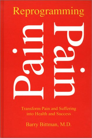 9781567502077: Reprogramming Pain: Transform Pain and Suffering Into Health and Success (Developments in Clinical Psychology)