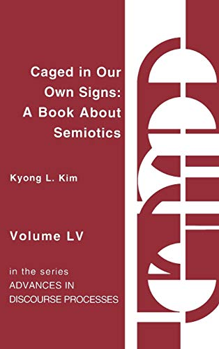 9781567502138: Caged in Our Own Signs: A Book about Semiotics (Issues in Curriculum Theory, Policy, and Research)