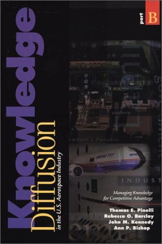 Knowledge Diffusion in the U.S. Aerospace Industry: Thomas E. Pinelli,