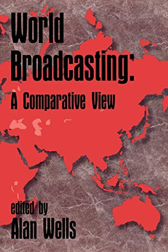 9781567502466: World Broadcasting: A Comparative View (Ablex Communication, Culture & Information Series)