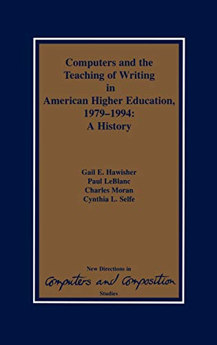 9781567502510: Computers and the Teaching of Writing in American Higher Education, 1979-1994: A History (Developments in Clinical Psychology)