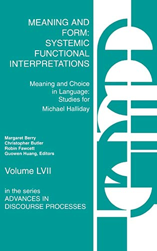 9781567502541: Meaning and Form: Systemic Functional Interpretations (Ablex Communication, Culture & Information Series)