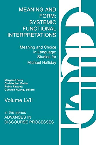 9781567502558: Meaning and Form: Systemic Functional Interpretations (Meaning and Choice in Language: Studies for Michael Halliday)