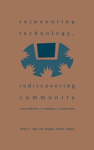 9781567502589: Reinventing Technology, Rediscovering Community: Critical Explorations of Computing as a Social Practice (Folktales of Their People])