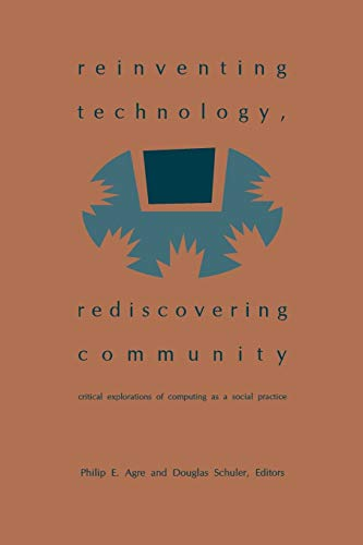 9781567502596: Reinventing Technology, Rediscovering Community: Critical Explorations of Computing as a Social Practice (Services)