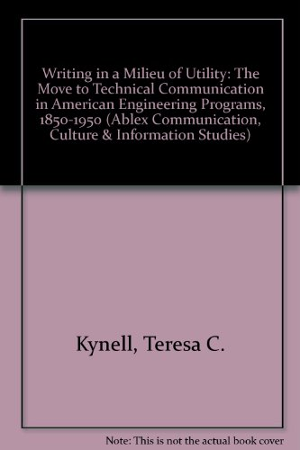 Writing in a Milieu of Utility: The: Kynell, Teresa C.
