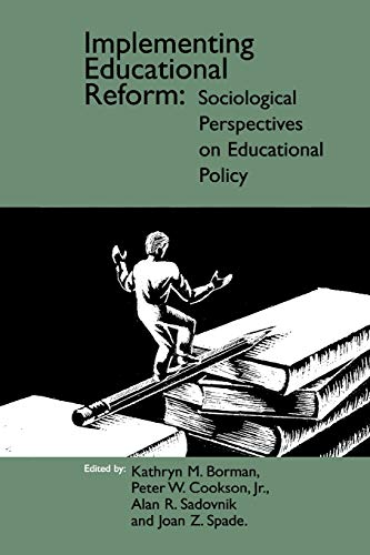 Implementing Educational Reform: Sociological Perspectives on Educational Policy (Social and Policy...