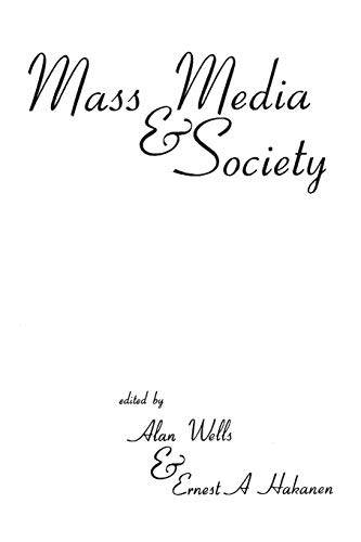 9781567502893: Mass Media and Society (Ablex Communication, Culture & Information Series.)
