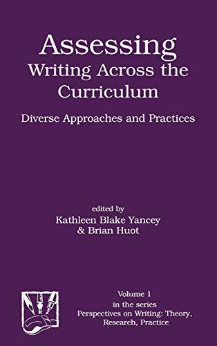 9781567503128: Assessing Writing Across the Curriculum: Diverse Approaches and Practices (Advances in Discourse Processes)