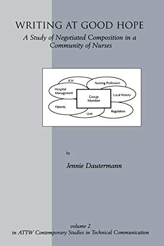 9781567503173: Writing at Good Hope: A Study of Negotiated Composition in a Community of Nurses (Attw Contemporary Studies in Technical Communication)