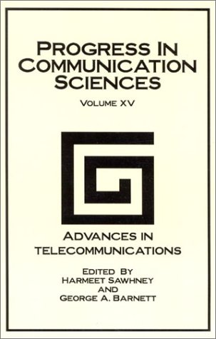 Progress in Communication Sciences, Volume 15: Advances in Telecommunications (v. 15): George A. ...