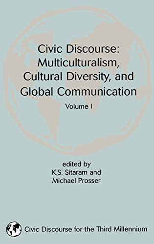 9781567504095: Civic Discourse: Multiculturalism, Cultural Diversity, and Global Communication, Volume 1: Multiculturalism, Cultural Diversity and Global Communication v. 1 (Civic Discourse for the Third Millennium)