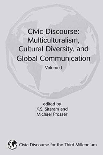 9781567504101: Civic Discourse: Volume One, Mutliculturalism, Cultural Diversity, and Global Communication: Multiculturalism, Cultural Diversity and Global ... 1 (Civic Discourse for the Third Millennium)