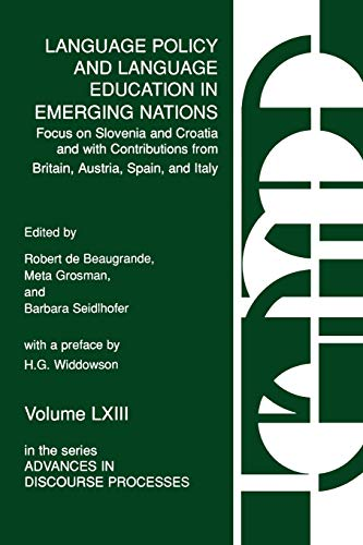 9781567504149: Language Policy and Language Education in Emerging Nations: Focus on Slovenia and Croatia with Contributions from Britain, Austria, Spain, and Italy (Advances in Discourse Processes S) (v. 63)