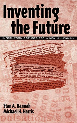 9781567504507: Inventing the Future: Information Services for a New Millennium (Contemporary Studies in Information Management, Policy, and)