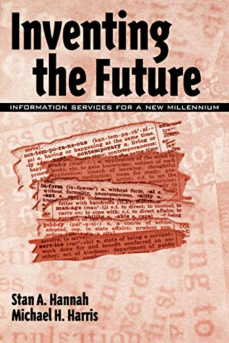 9781567504514: Inventing the Future: Information Services for a New Millennium (Contemporary Studies in Information Management, Policy, and)