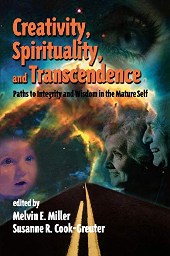 9781567504613: Creativity, Spirituality, and Transcendence: Paths to Integrity and Wisdom in the Mature Self (Publications in Creativity Research)