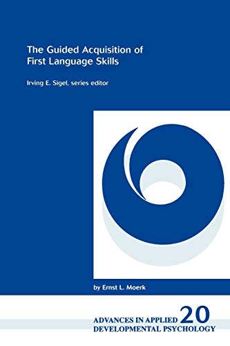 9781567504699: The Guided Acquisition of First Language Skills (Advances in Applied Developmental Psychology)