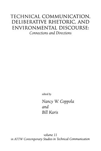 Technical Communication, Deliberative Rhetoric, and Environmental Discourse Connections and ...