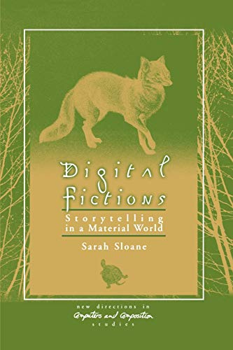 9781567504835: Digital Fictions: Storytelling in a Material World (New Directions in Computers and Composition Studies)