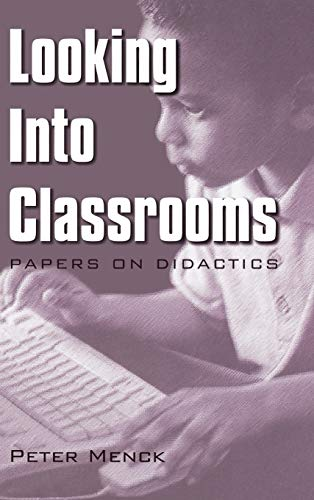 9781567504842: Looking into Classrooms: Papers on Didactics (Issues in Curriculum Theory, Policy, and Research)