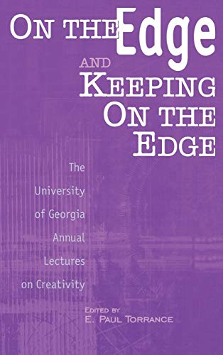 9781567504989: On the Edge and Keeping on the Edge: The University of Georgia Annual Lectures on Creativity (Publications in Creativity Research: The Creativity Research Monographs Series)