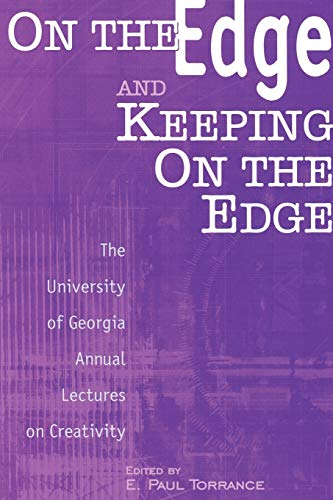 9781567504996: On the Edge and Keeping on the Edge: The University of Georgia Annual Lectures on Creativity (Publications in Creativity Research: The Creativity Research Monographs Series)