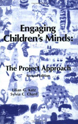 Engaging Children's Minds: The Project Approach, Second: Lilian G. Katz,