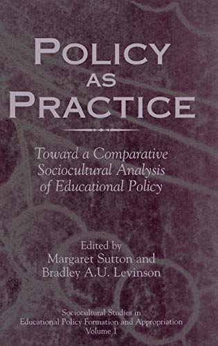 9781567505160: Policy as Practice: Toward a Comparative Sociocultural Analysis of Educational Policy (Sociocultural Studies in Educational Policy Formation and Ap)