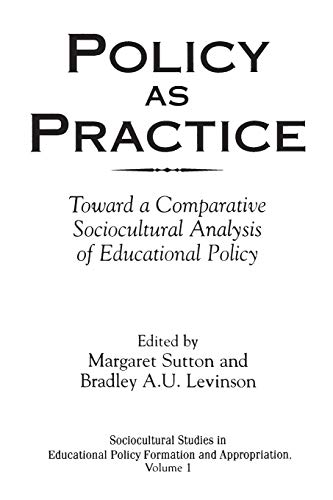 9781567505177: Policy as Practice: Toward a Comparative Sociocultural Analysis of Educational Policy (Sociocultural Studies of Educational Policy Formation and Appropriation, V. 1)