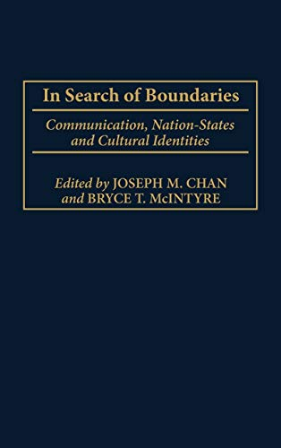 9781567505702: In Search of Boundaries: Communication, Nation-States, and Cultural Identities (Advances in Communication and Culture)