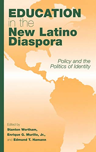 9781567506303: Education in the New Latino Diaspora: Policy and the Politics of Identity (Amistad Literary Series)
