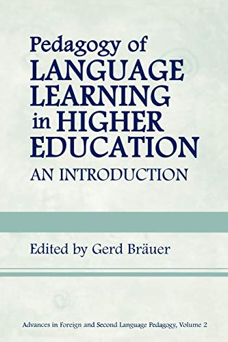 Pedagogy of Language Learning in Higher Education: An Introduction (Advances in Foreign and Second ...