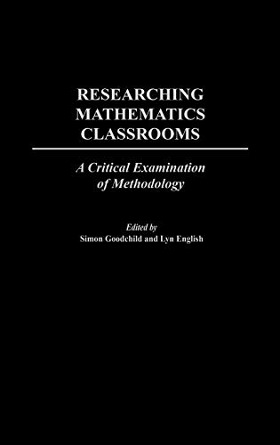 Researching Mathematics Classrooms: A Critical Examination of: Simon Goodchild and