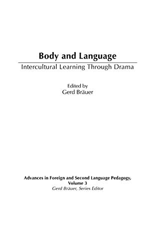 9781567506716: Body and Language: Intercultural Learning Through Drama (Advances in Foreign & Second Language Pedagogy)