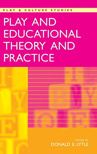 9781567506846: Play and Educational Theory and Practice (Play & Culture Studies)