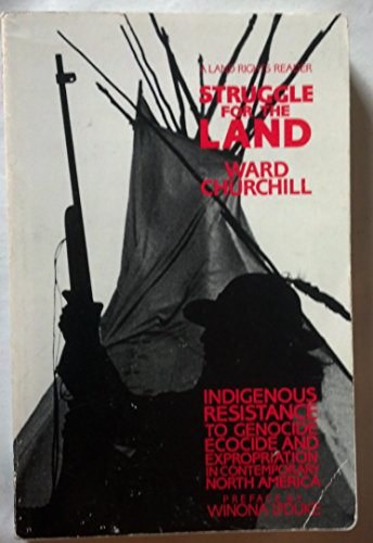 Struggle for the Land: Indigenous Resistance to Genocide, Ecocide and Expropriation in Contempora...